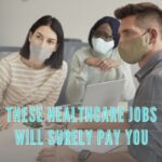 These Healthcare Jobs Will Surely Pay You